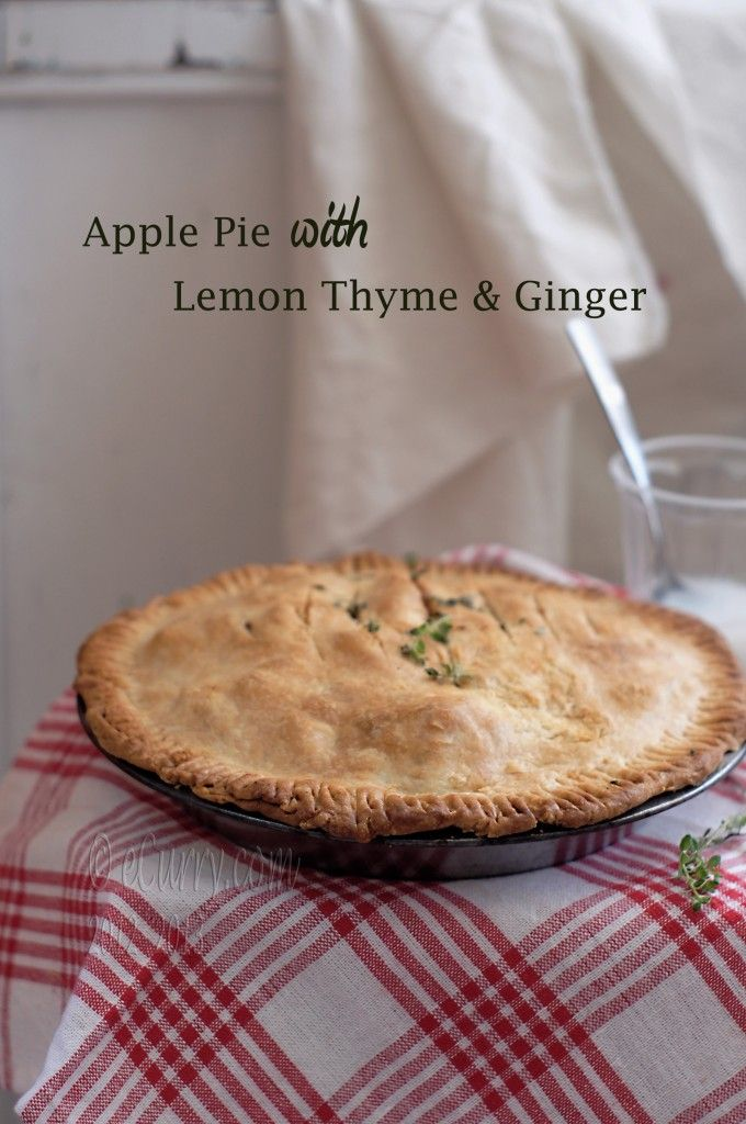 Apple Pie with Lemon, Thyme, and Ginger. | Recipes to Try | Pinterest