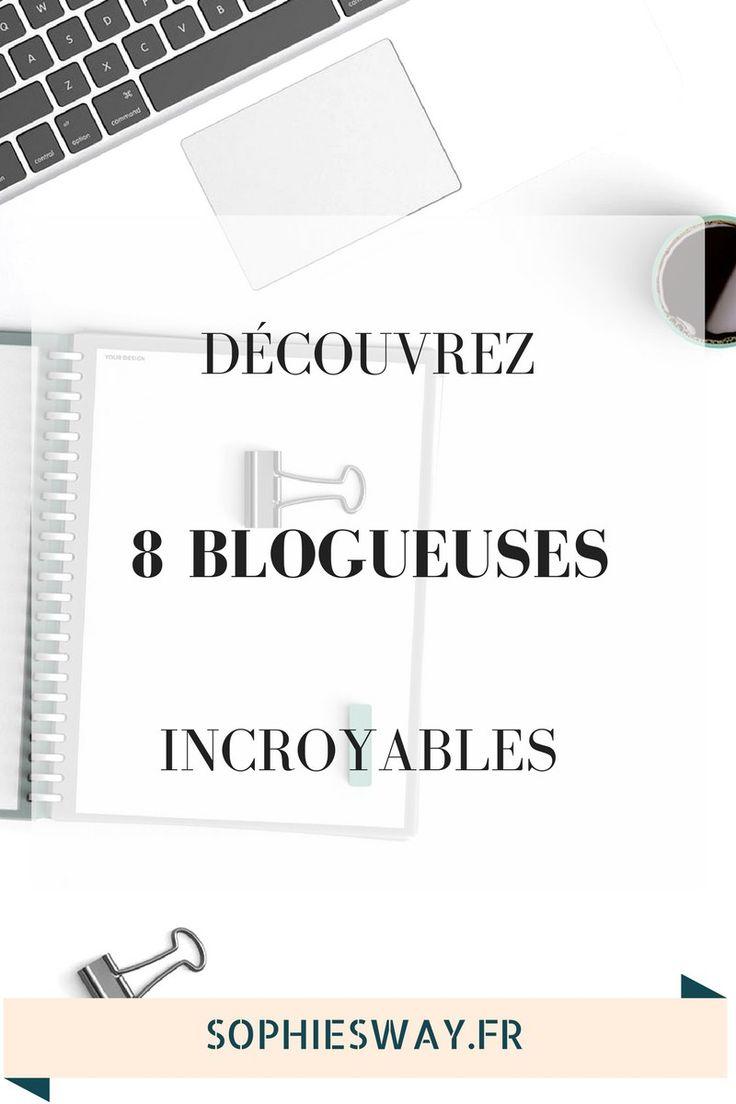 Découvrez 8 blogueuses françaises géniales ! #blog #blogueuse