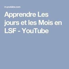 Apprendre Les jours et les Mois en LSF - YouTube