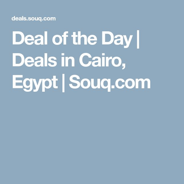 Deal of the Day | Deals in Cairo, Egypt | Souq.com