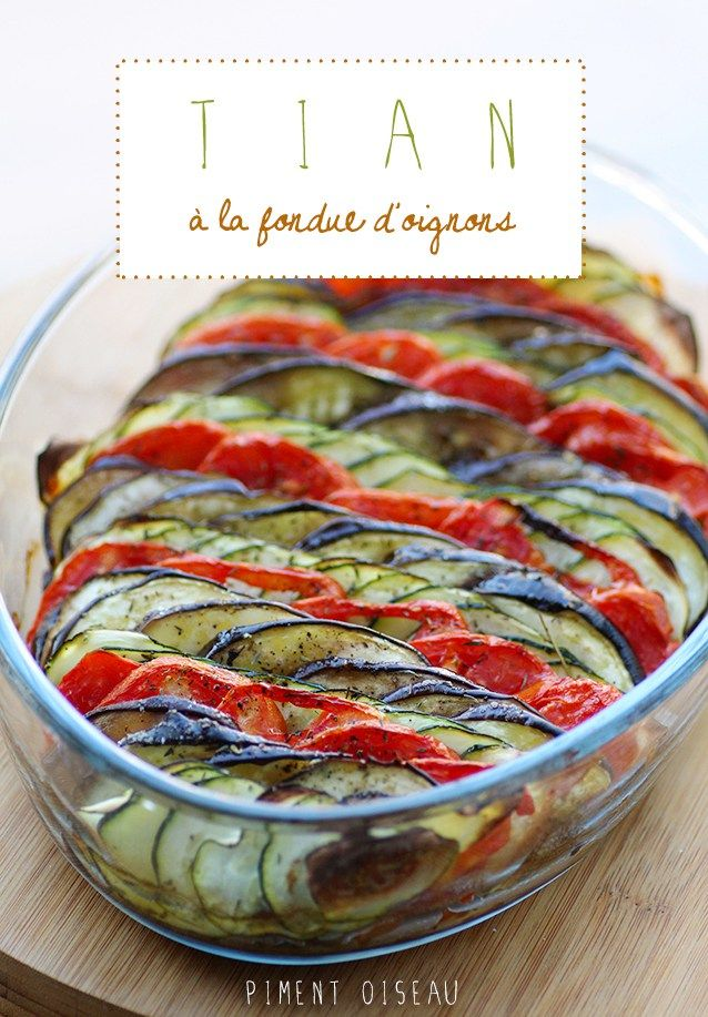 Tian à la fondue d'oignons - TIAN: layered roasted vegetables with onions