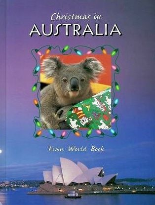 Christmas in Australia: Christmas Around the World from World Book by World Book Encyclopedia. (Hardcover 9780716608509)