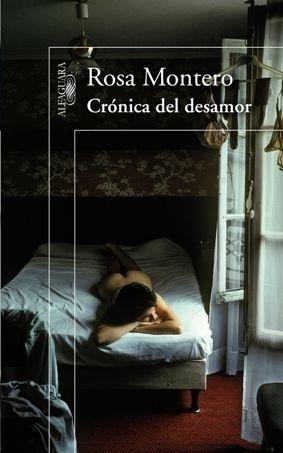 Crónica del desamor Rosa Montero Alfaguara Descubre otros libros de la escritora: http://libreria-alzofora.com/index.php?route=product/search&search=Rosa%20montero