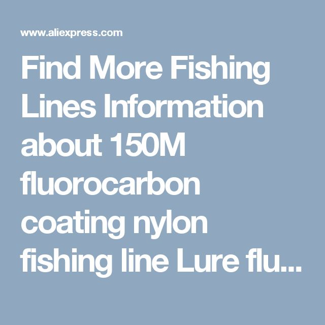 Find More Fishing Lines Information about 150M fluorocarbon coating nylon fishing line Lure fluorocarbono Lines for Carp Fishing Fly Fishing Super Strength,High Quality boat reel,China boat kit Suppliers, Cheap boat radio from JuBao Trading Company on Aliexpress.com