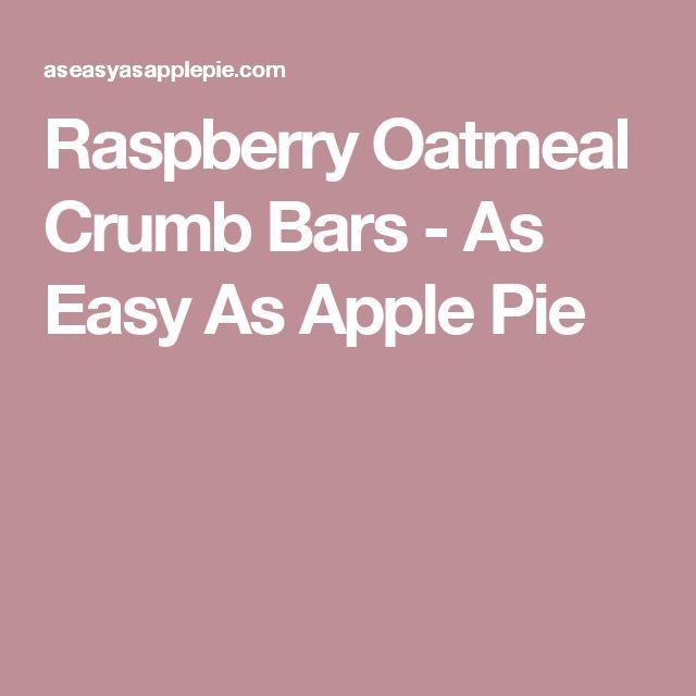Raspberry Oatmeal Crumb Bars - As Easy As Apple Pie