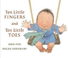 "Ten Little Fingers and Ten Little Toes  by Mem Fox - Hardcover - It's time for your little one to learn where their fingers and toes are! This collaborative effort from Fox and Oxenbury shows how babies from all over the world have one thing in common, ""ten little finger and ten little toes."" The pictures are done with water color and use soft colors to depict realistic looking babies smiling, giggling, hugging, and even sucking on their fingers."