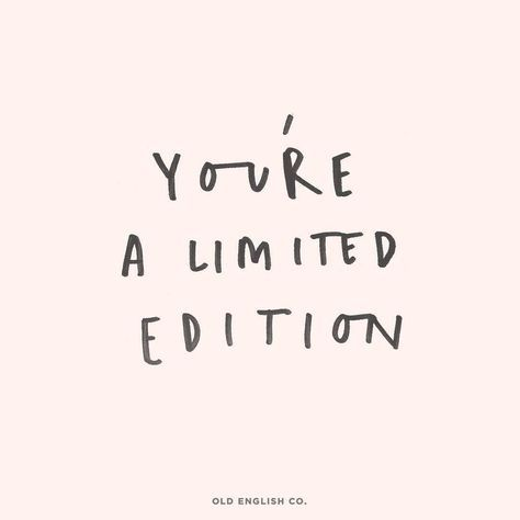 GIRLBOSS MOOD: Never forget you are one of one! You're limited edition / Inspiration Quote Aesthetic Monday Motivation
