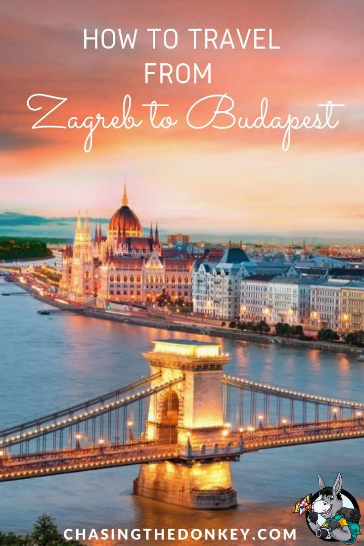 How To Get From Zagreb To Budapest In 2020 Chasing The Donkey Europe Travel Europe Travel Destinations Budapest Travel