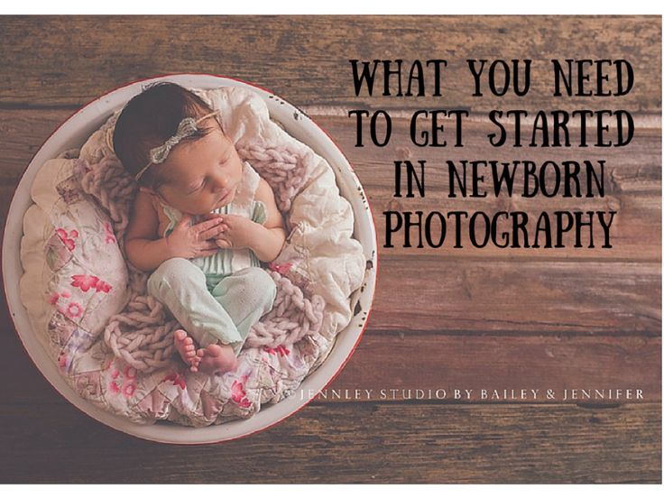 What you need to get started in newborn photography.