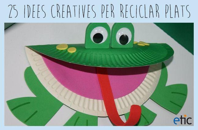 "25 idees creatives per reciclar plats - ""25 ideas creativas para reciclar platos"""