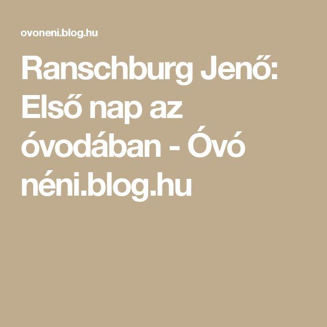 Ranschburg Jenő: Első nap az óvodában - Óvó néni.blog.hu