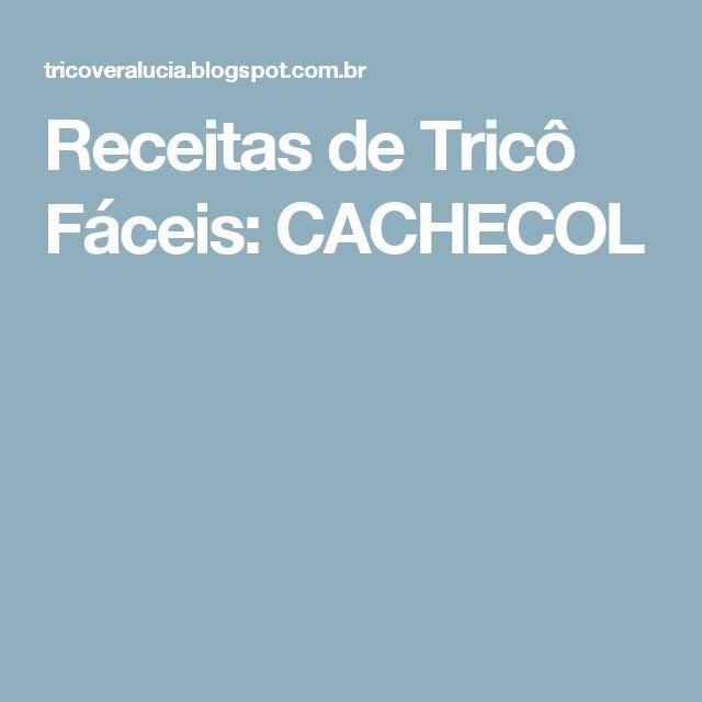 Receitas de Tricô Fáceis: CACHECOL