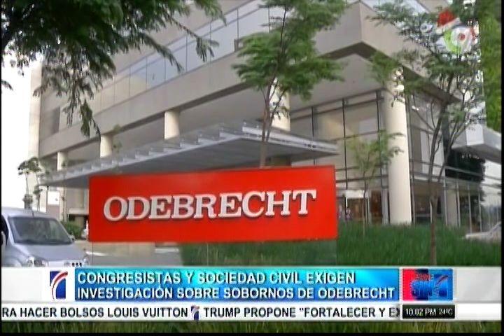Congresistas Y Sociedad Civil Exigen Investigación Sobre Soborno De Odebrecht