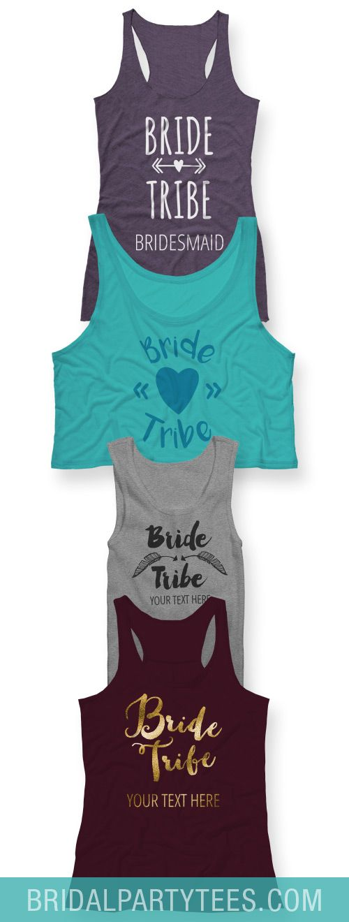 Customize bachelorette party shirts for the Bride and her tribe!  #bridetribe