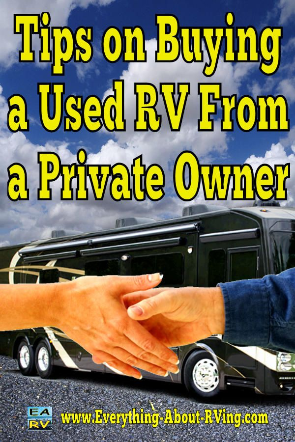 Here is our answer to: Tips on Buying a Used RV From a Private Owner.