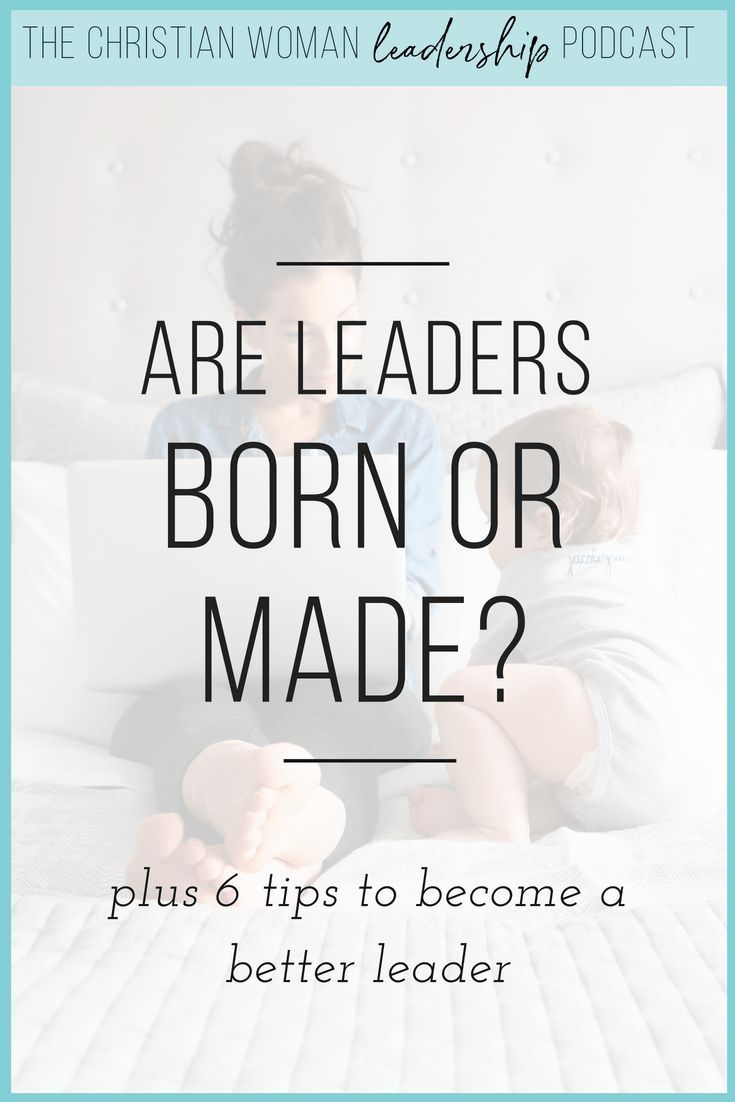 is a leader born or made
