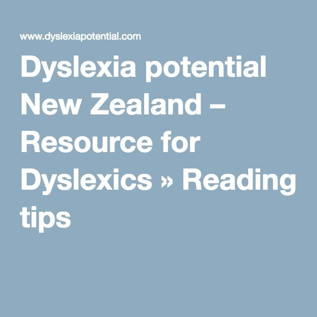 Dyslexia potential New Zealand – Resource for Dyslexics » Reading tips