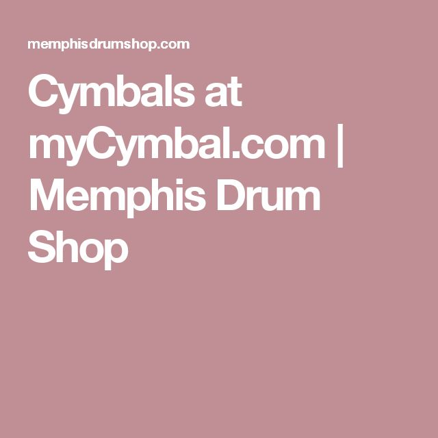 Cymbals at myCymbal.com   Memphis Drum Shop