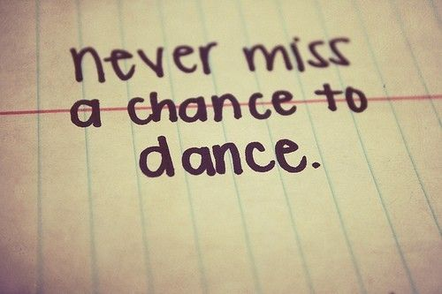 I learned this the hard way .. No matter how scared or how intimidated u r of her beauty or how bad u suck at dancing do it for your favorite person in the world. It will be worth every second :) %%%