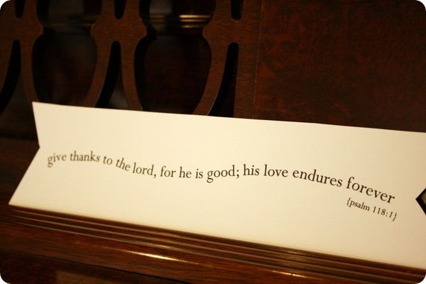 Give thanks to the Lord for He is good, Psa 118:1, bible, scripture verse