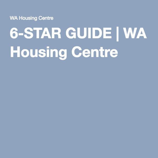6-STAR GUIDE   WA Housing Centre