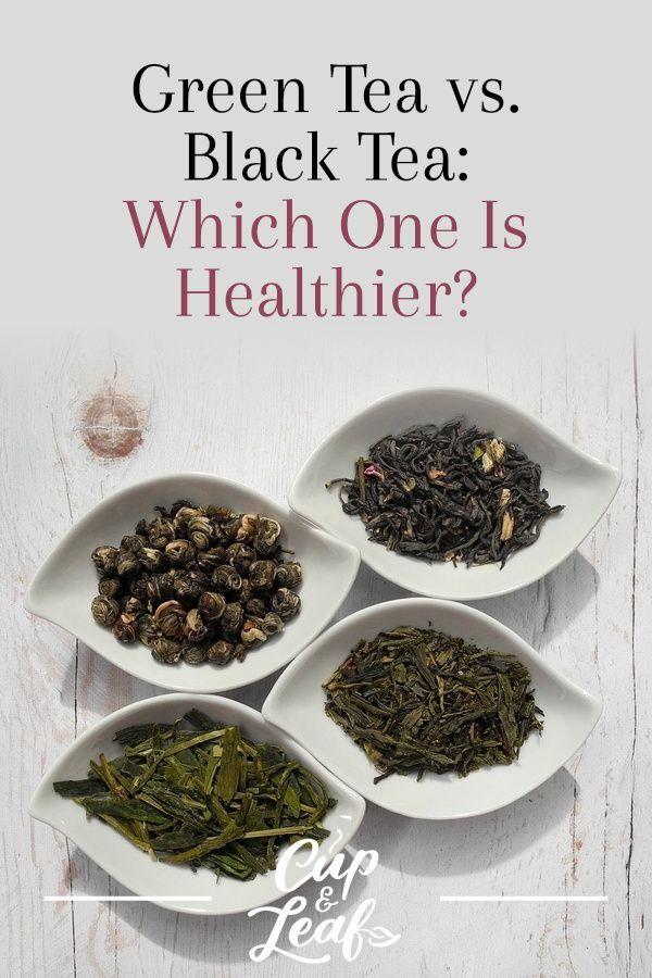 Green Tea Vs Black Tea Which One Is Healthier Everything Tea