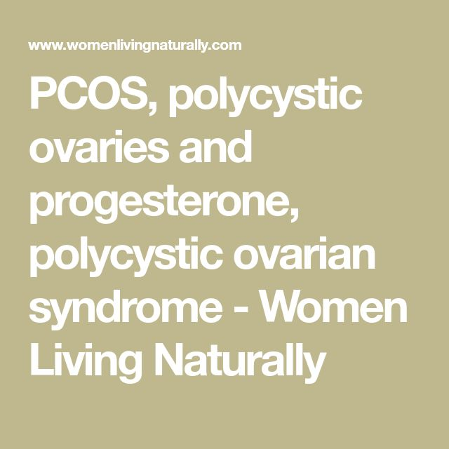 PCOS, polycystic ovaries and progesterone, polycystic ovarian syndrome - Women Living Naturally