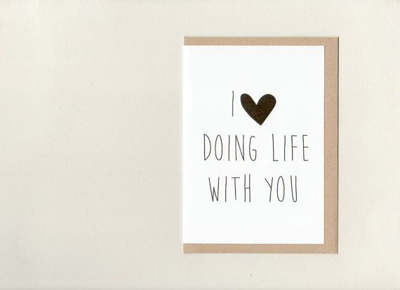 I LoVE DoING LIFE WiTH YoU . greeting card . art card .