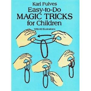easy to do magic tricks for children dover magic books