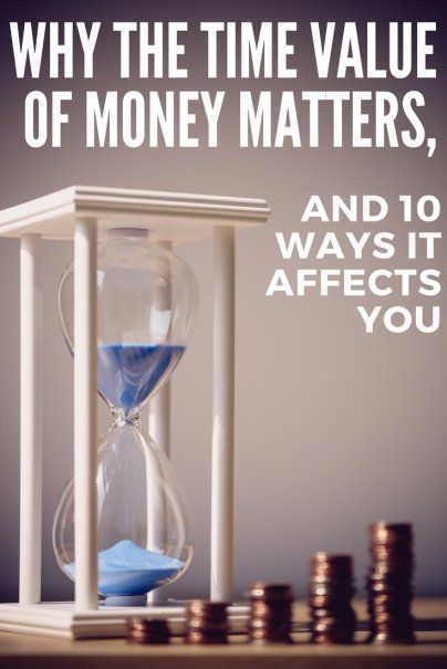 Why the Time Value of Money Matters, and 10 Ways It Affects You | Top Personal Finance Advice | Frugal Living Tips