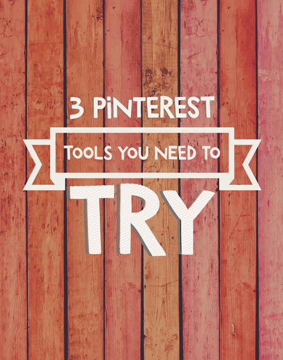 get more out of pinterest with these tools