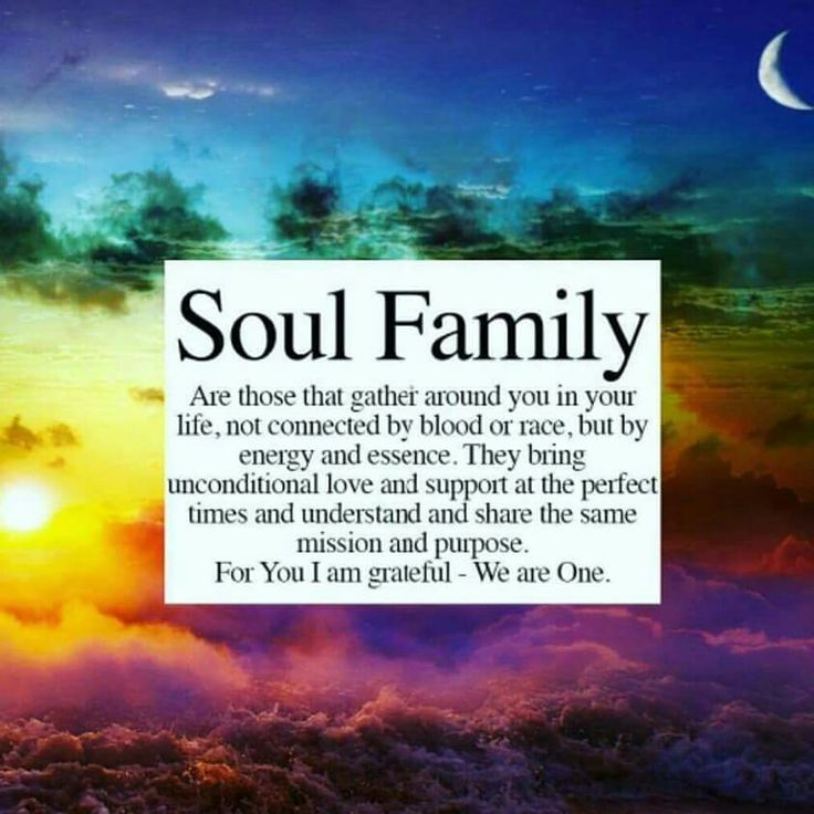 Soul family... We are ONE!