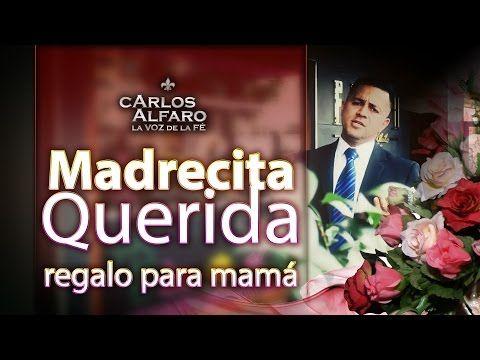 Un regalo para mí Madrecita Querida • 10 de Mayo - YouTube