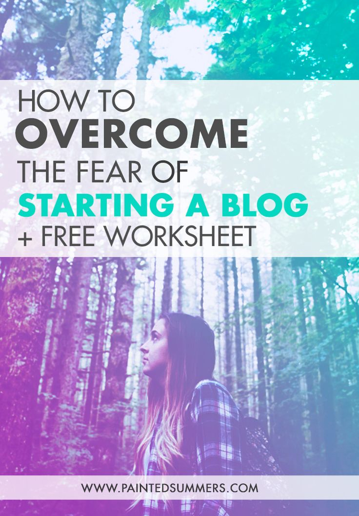 "How to overcome the fear of starting a blog + free worksheet. (There is no ""right way"" to start. What's important is that you START.)"