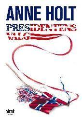 Presidentens valg - Anne Holt
