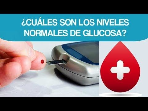 ¿Cuáles son los Niveles Normales de Glucosa? Vigila tus Valores de azucar en la Sangre - YouTube