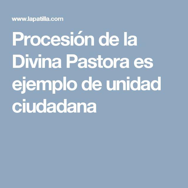 Procesión de la Divina Pastora es ejemplo de unidad ciudadana