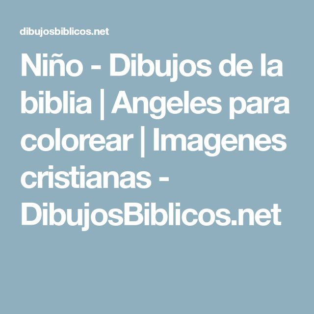 Niño - Dibujos de la biblia | Angeles para colorear | Imagenes cristianas - DibujosBiblicos.net