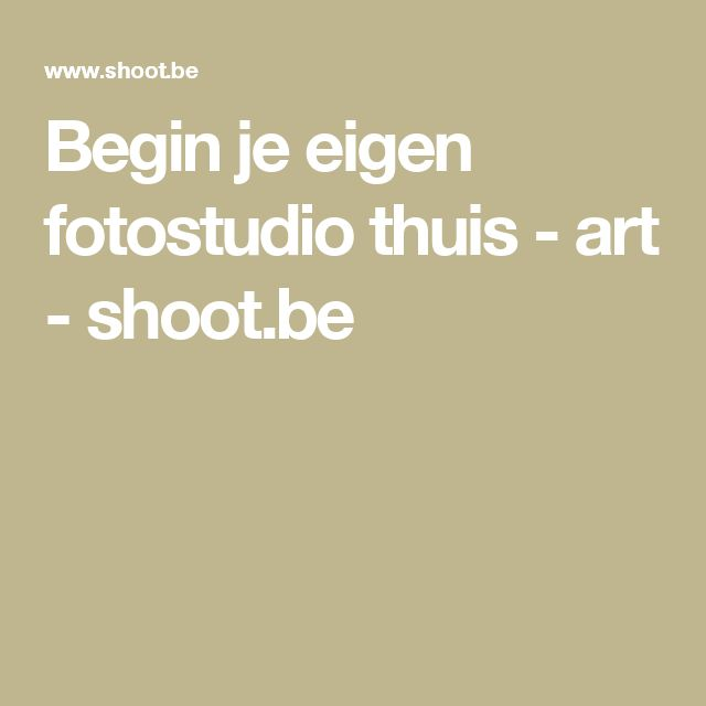 Begin je eigen fotostudio thuis - art - shoot.be