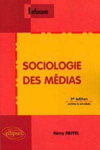 Rémy Rieffel - Sociologie des médias. -