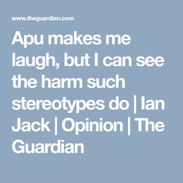 Apu makes me laugh, but I can see the harm such stereotypes do | Ian Jack | Opinion | The Guardian