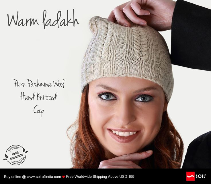 Pure Pashmina Wool Hand Knitted Cap. The splendour of the lightest, softest and warmest pashmina wool, #hand #knitted into sombre yet chic headgear. Made by women in Ladakh with original Changthangi goat wool unders, these are rare and rather expensive. Buy Online. Free Shipping Worldwide Above USD 199.  http://soilofindia.com/our-products/haute-couture/warm-ladakh-natural-hand-woven-and-handspun-ensemble.html