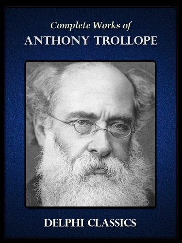 Complete Works of Anthony Trollope. I have read almost all of his books. Wonderful story teller.