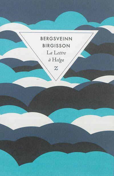 """La lettre à Helga - Bergsveinn Birgisson - Librairie Mollat   il s'agit d'un """"roman d'amour"""" mais surement trop islandais et trop bestial pour ma culture ! bof bof"""