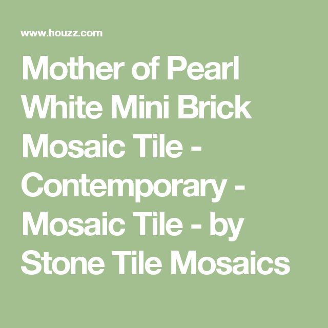 Mother of Pearl White Mini Brick Mosaic Tile - Contemporary - Mosaic Tile - by Stone Tile Mosaics