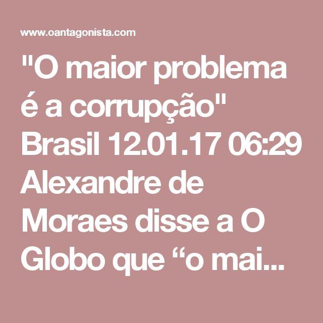 """""""O maior problema é a corrupção""""  Brasil 12.01.17 06:29 Alexandre de Moraes disse a O Globo que """"o maior problema do sistema penitenciário na questão do crime organizado é a corrupção"""".  E prosseguiu:  """"Tem que construir presídio, mas só presídio não resolve. Vamos aparelhar os presídios com scanner, bloqueador de celular, raio-x. Só que temos que capacitar agentes penitenciários, e isso está no plano de segurança, e fazer um combate eficaz à corrupção. O que adianta ter bloqueador de…"""