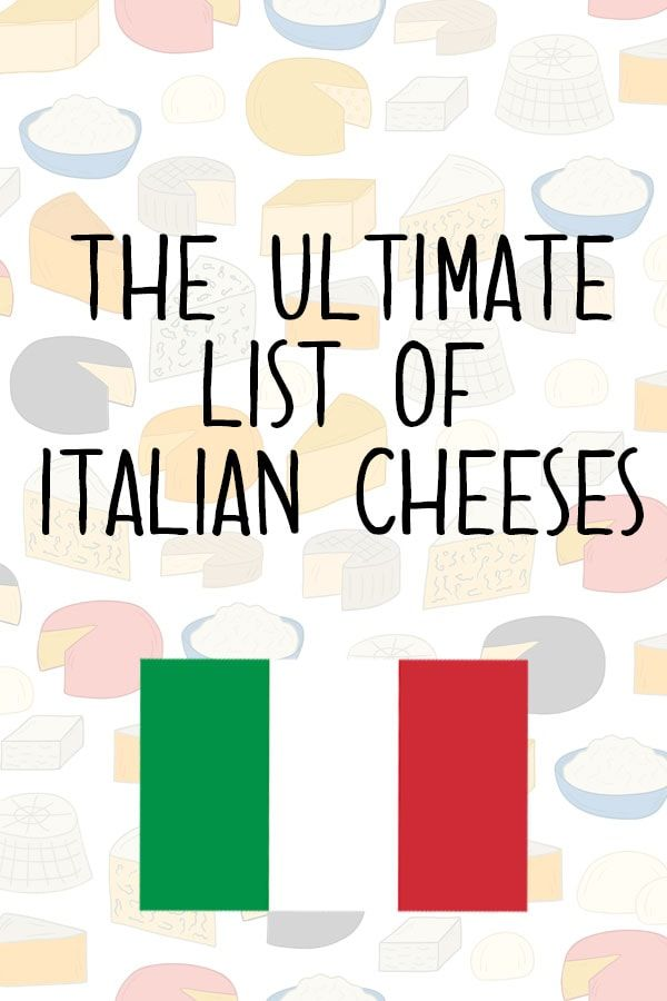 List of Italian Cheeses – History, Regional Provenience and ...