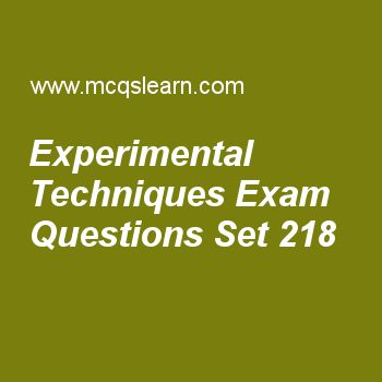Practice test on experimental techniques, chemistry quiz 218 online. Free chemistry exam's questions and answers to learn experimental techniques test with answers. Practice online quiz to test knowledge on experimental techniques, electronegativity periodic table, ionic radius, crystals and classification, hydrogen bonding worksheets. Free experimental techniques test has multiple choice questions set as relative amounts of elements are discussed in, answer key with choices as testing..