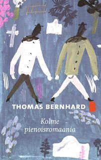 Ullan Luetut kirjat: Thomas Bernhard Kolme pienoisromaania