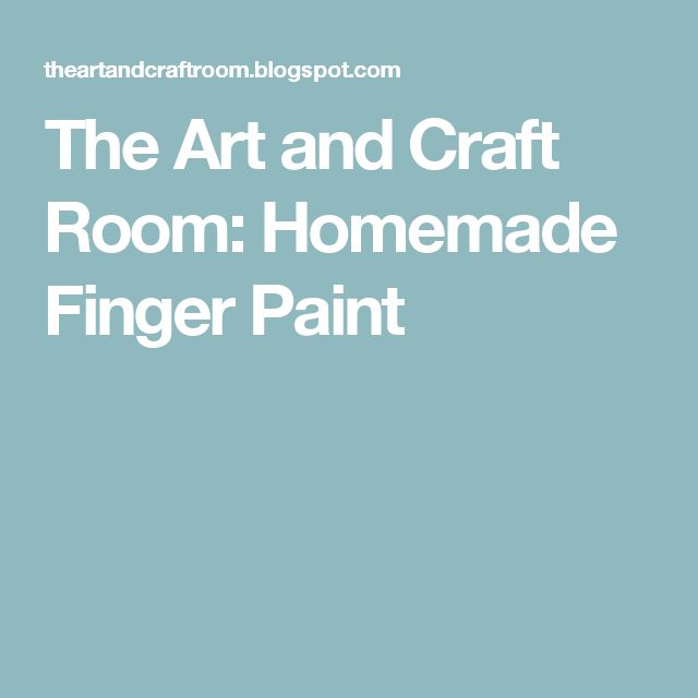 The Art and Craft Room: Homemade Finger Paint